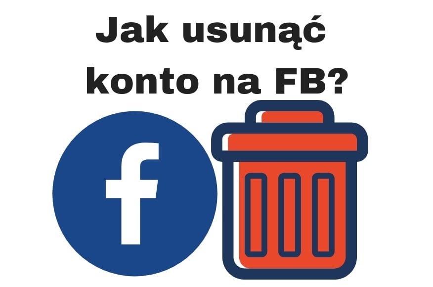 Jak usunąć FB konto na Facebooku