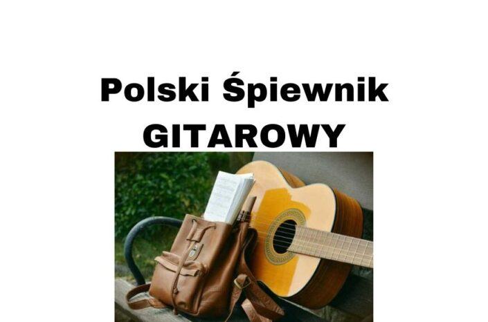 Śpiewnik Gitarowy - polskie najpiękniejsze piosenki na gitarę