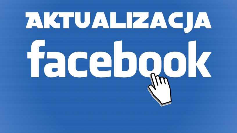 Aktualizacja Facebook czyli zmiany na FB