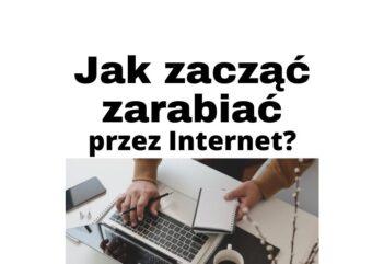 Jak zacząć zarabiać przez Internet lub jaki biznes otworzyć?