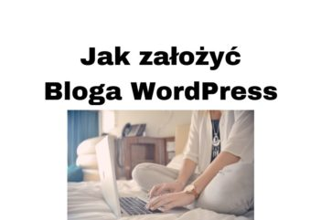 Jak założyć bloga na WordPressie krok po kroku?