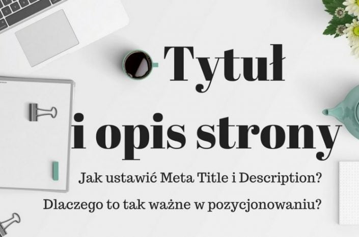 Jak ustawić Meta Title i Meta Description na stronie www?