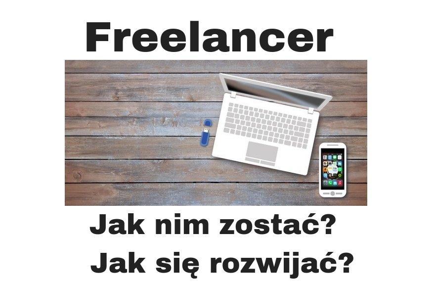 Jak zostać freelancerem - pracownikiem zdalnym?