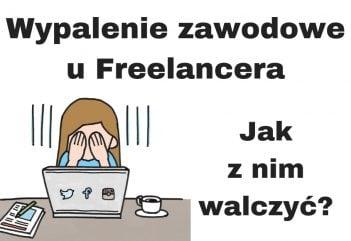 Wypalenie zawodowe u Freelancera czyli Jak pracować zdalnie?