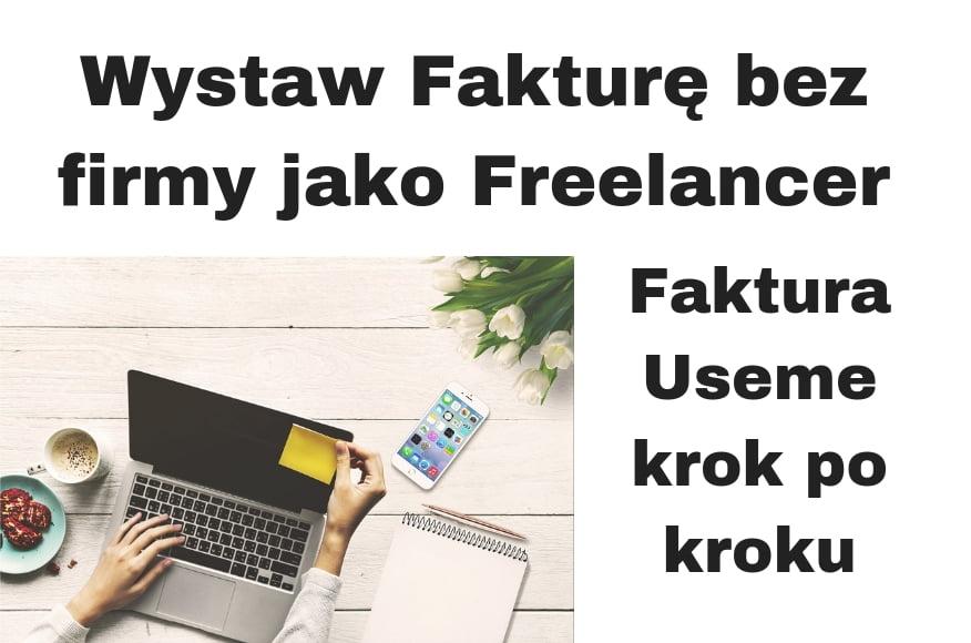Jak wystawić fakturę bez firmy jako Freelancer