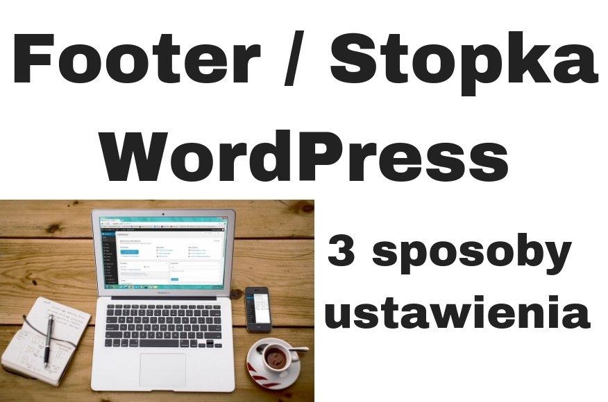 Jak ustawić stopkę footer WordPress