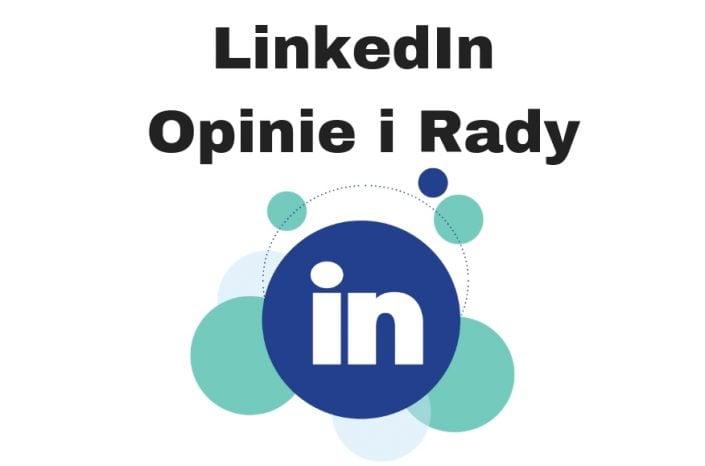 Co to jest LinkedIn? Opinie i jak promować firmę oraz siebie?