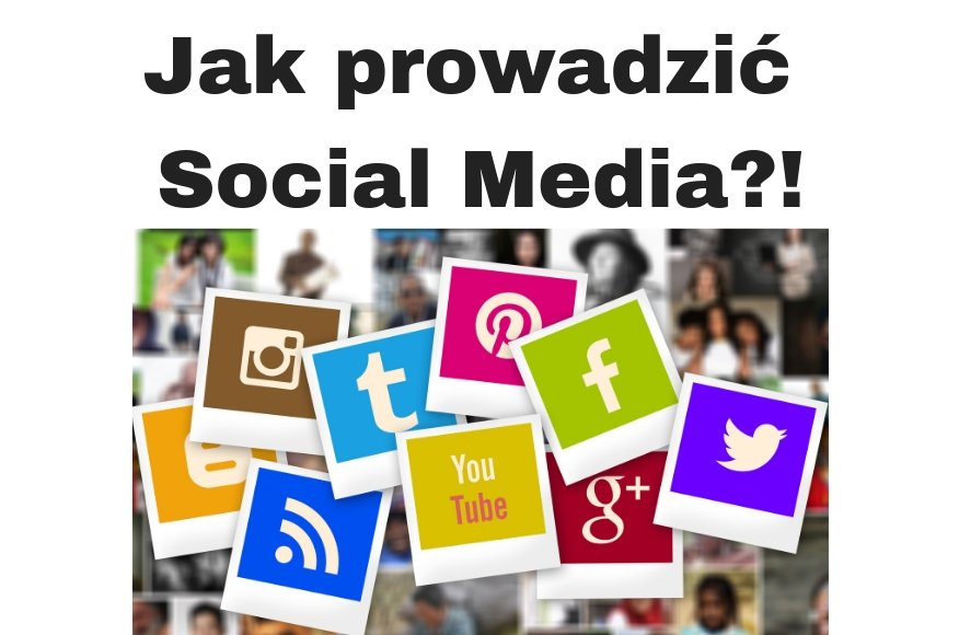 Jak prowadzić Social Media w Polsce Now