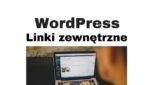 Działające linki zewnętrzne na stronie WordPress - Broken Link Checker