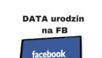 Jak zmienić lub usunąć datę urodzenia na Facebooku