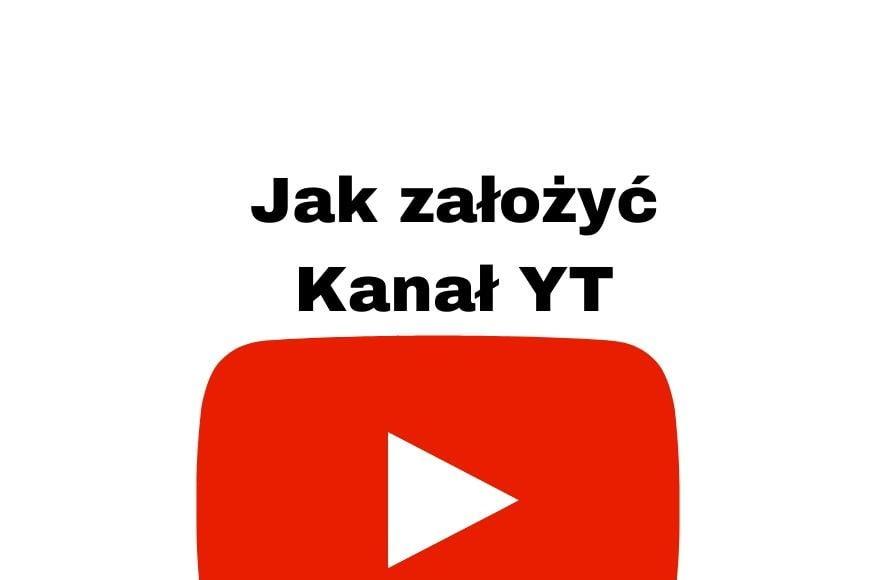 Jak założyć kanał na YouTube w 2019 i 2020 roku