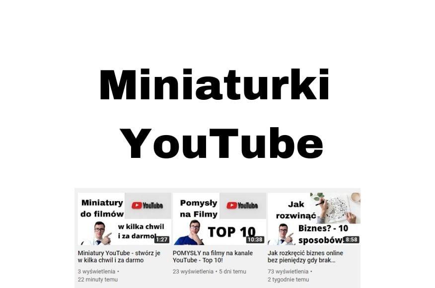 Miniaturki YouTube - jak stworzyć w kilka chwil i za darmo