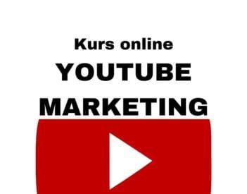 Kurs YouTube jak prowadzić, rozwijać i zarabiać na YouTube w 2020