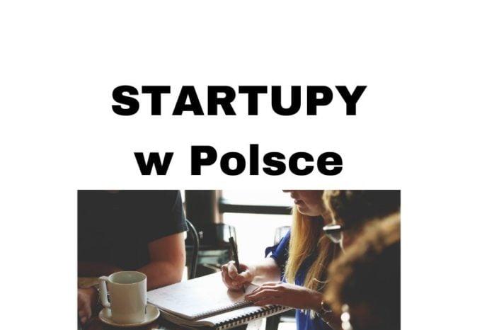 Startupy w Polsce w roku 2020 to szansa na udany start Twojej firmy?!