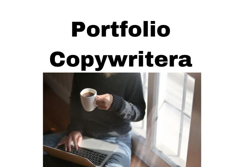Jak zrobić Portfolio Copywritera i zarabiać więcej na pisaniu tekstów