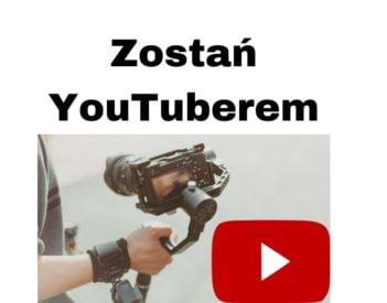 Jak zostać YouTuberem i zarabiać na kanale YouTube w 2020 roku?