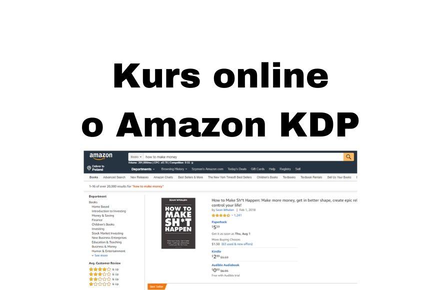 Kurs online Zarabianie na Amazon KDP i Amazon Kindle