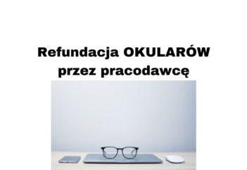 Refundacja okularów przez pracodawcę 2020? Kiedy możliwa?