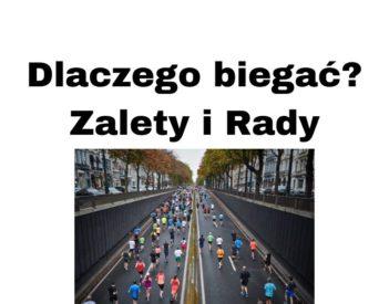 Dlaczego warto biegać - 100 zalet biegania dla zdrowia i Poradnik
