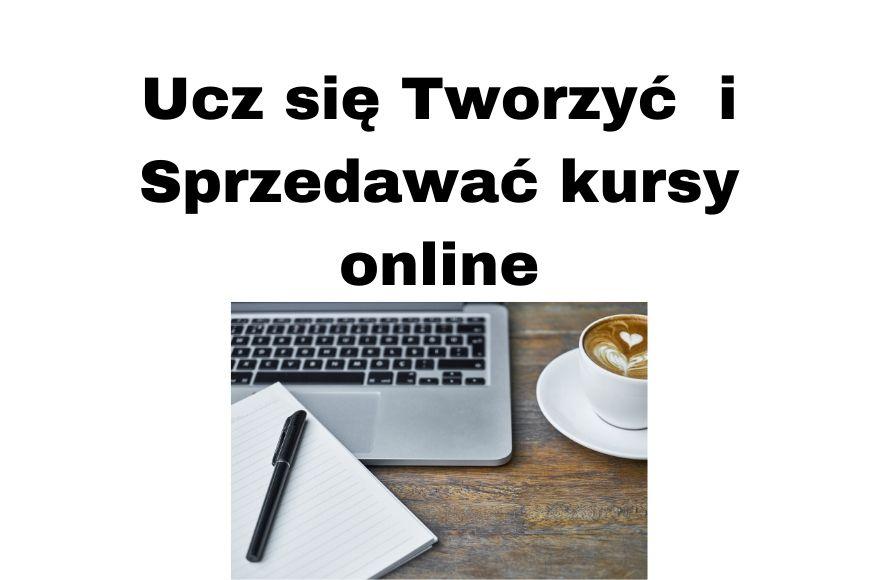 Jak tworzyć i sprzedawać kursy online w Internecie