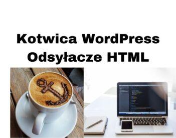 Kotwica WordPress i HTML - jak ustawić odsyłacze na stronie www