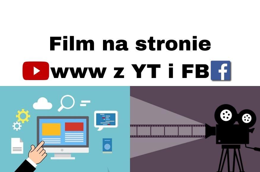 Jak umieścić film na stronie www z YouTube i Facebooka Poradnik!
