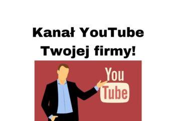 Kanał YouTube firmy 2020-2021- jak go szybko promować i rozwinąć?
