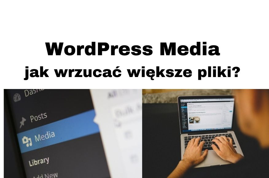 WordPress Media - Jak zwiększyć wielkość uploadowanego pliku