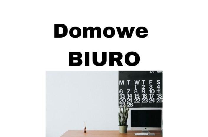 Domowe biuro - jak je przygotować, inspiracje, pomysły i wskazówki