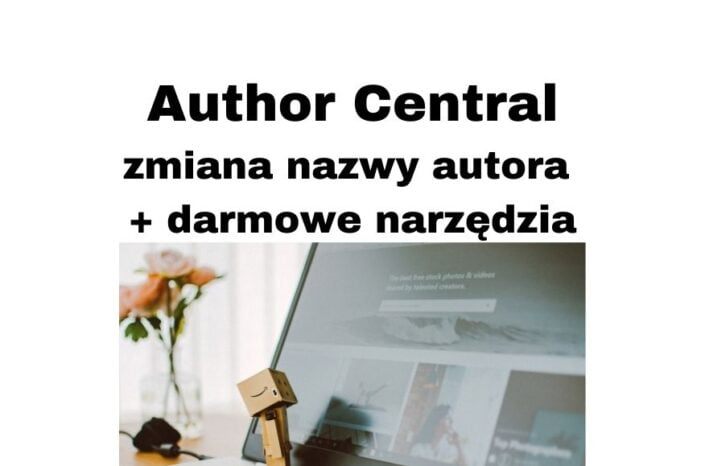 Author Central w Amazon KDP - zmiana nazwy autora + narzędzia
