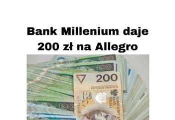 Bank Millennium konto osobiste załóż i zyskaj 200 zł na zakupy Allegro