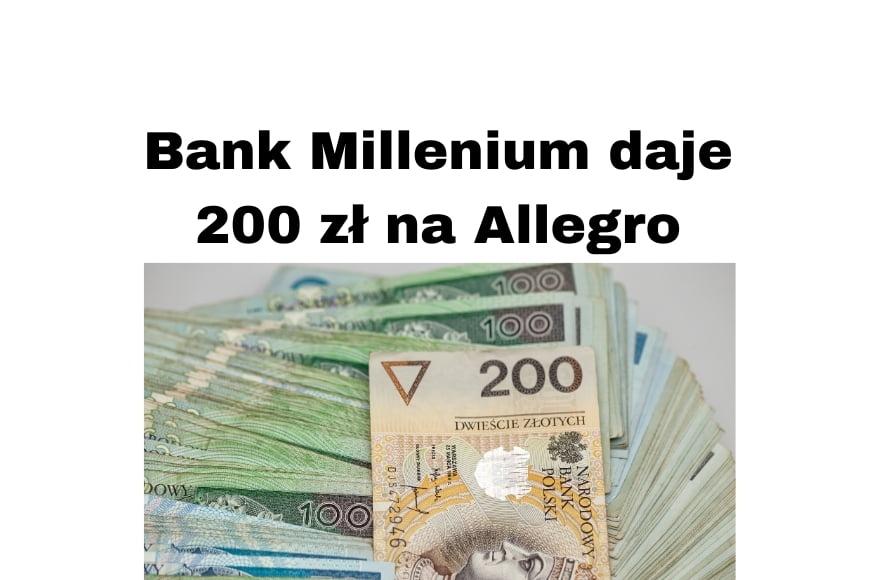 Bank Millenium konto osobiste załóż i zyskaj 200 zł na zakupy Allegro