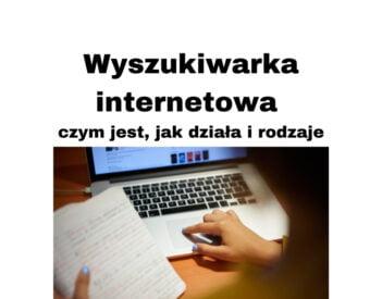 Co to jest wyszukiwarka internetowa - działanie i rodzaje wyszukiwarek