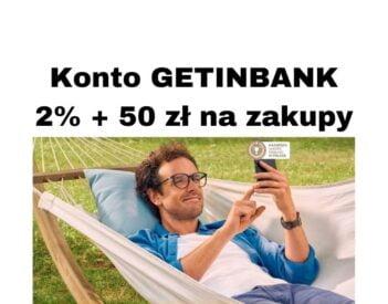 GetInBank Promocje - Konto Proste Zasady to 2% + 50 zł i nawet 800 zł
