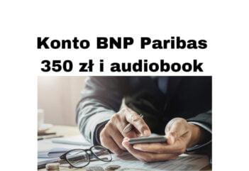 BNP Paribas Bank Polska - za konto nawet 350 zł i darmowy audiobook