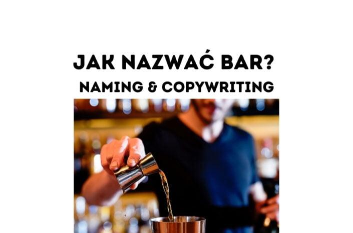 Jak nazwać bar? Kilka wskazówek czyli lekcja namingu i copywritingu