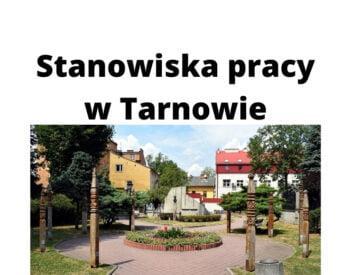 Jakie stanowiska pracy w Tarnowie cieszą się zainteresowaniem kandydatów?