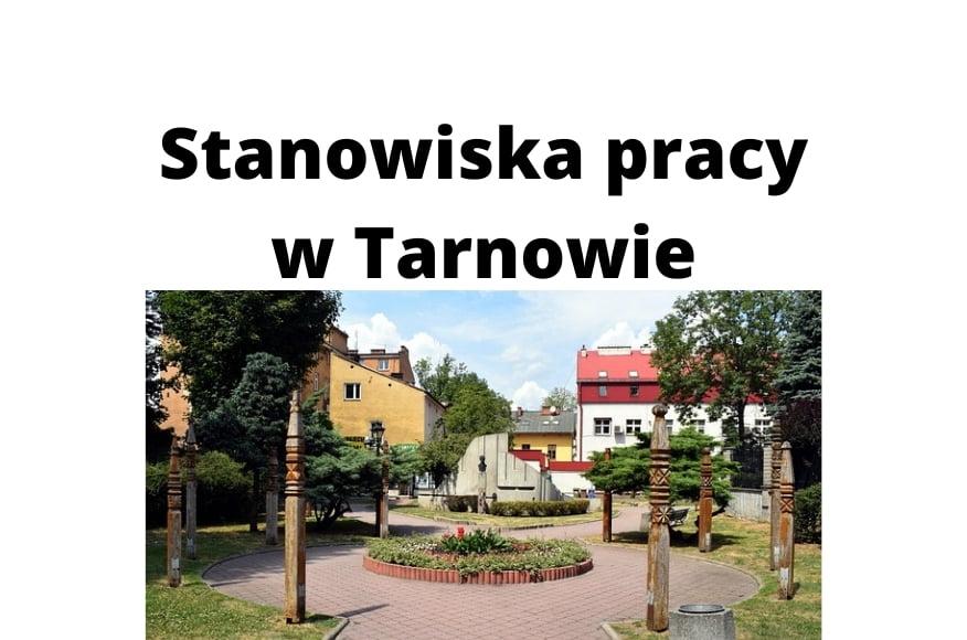 Jakie stanowiska pracy w Tarnowie cieszą się zainteresowaniem kandydatów