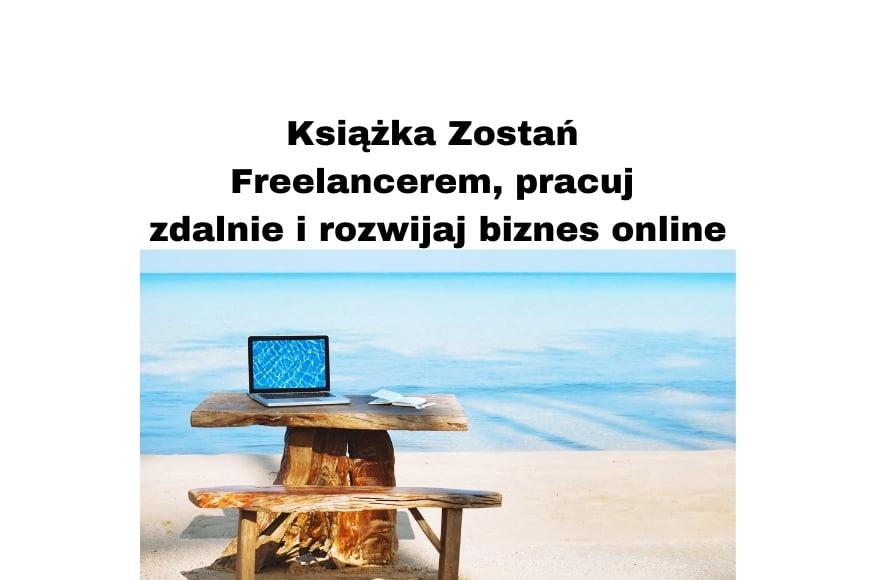 Książka Zostań freelancerem, pracuj zdalnie i rozwijaj biznes online Szymon Owedyk