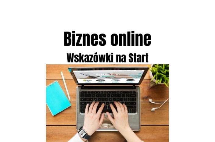 Pomysł na biznes w Internecie - wskazówki na dobry start
