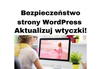 WordPress Bezpieczeństwo - aktualizuj wtyczki jak Contact Form 7 i inne