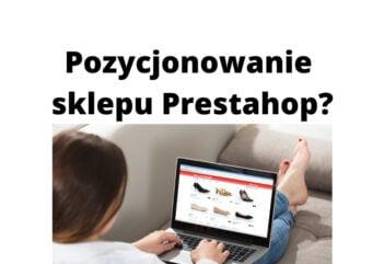 Jak wypozycjonować sklep internetowy Prestahop