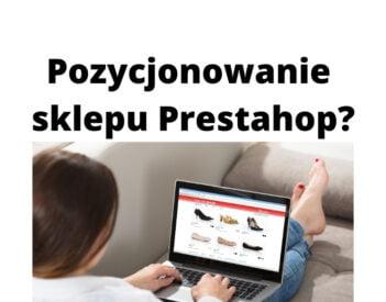 Jak wypozycjonować sklep internetowy Prestahop?