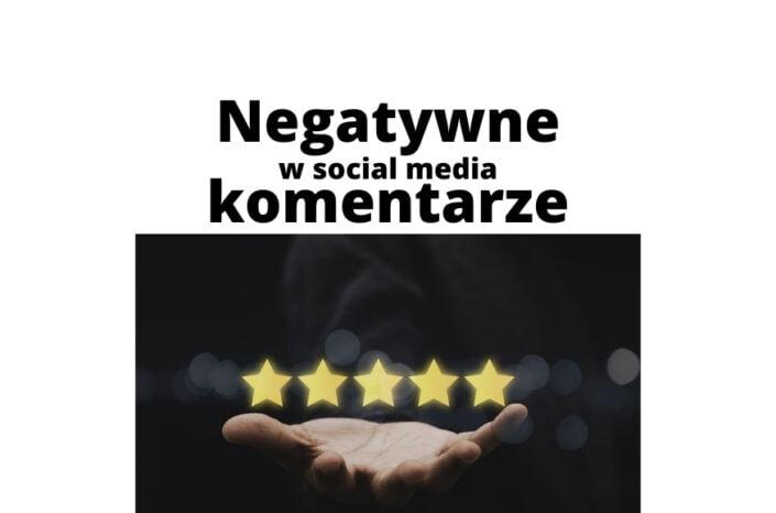 Negatywne komentarze w social mediach. Jak sobie z nimi radzić?