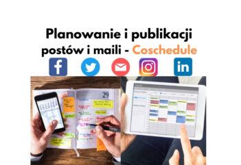 Jak planować i publikować posty w social media oraz maile? Coschedule!