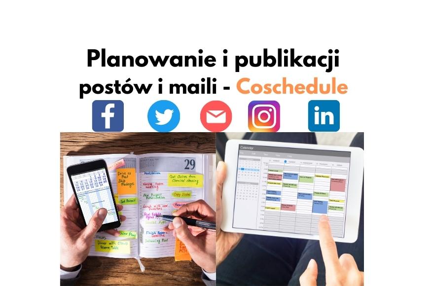 Jak planować i publikować posty w social media oraz maile Coschedule!