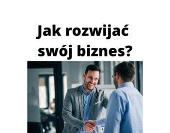 Jak rozwijać swój biznes?