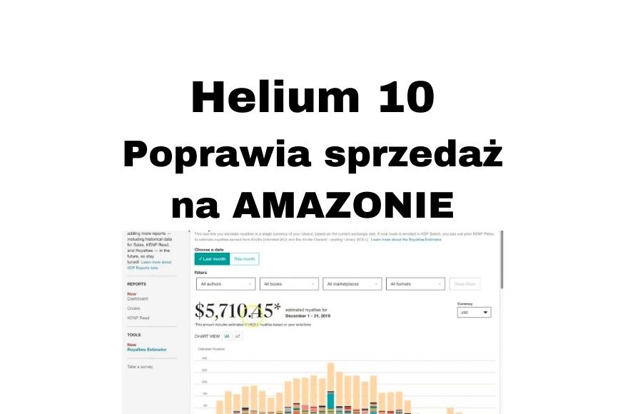 Helium 10 – opinia o programie zwiększającym moją sprzedaż na Amazon