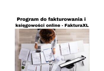 Program do fakturowania i księgowości online - tania i prosta FakturaXL