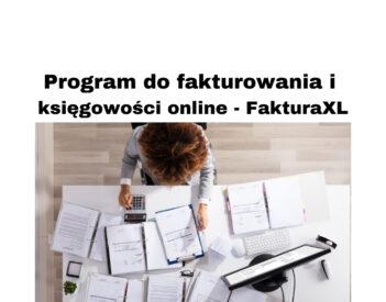 Program do faktur i księgowości online - tania i prosta FakturaXL
